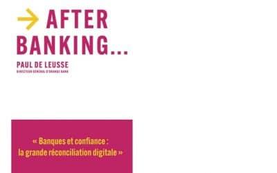 """Paul de Leusse publie """"After Banking…"""""""
